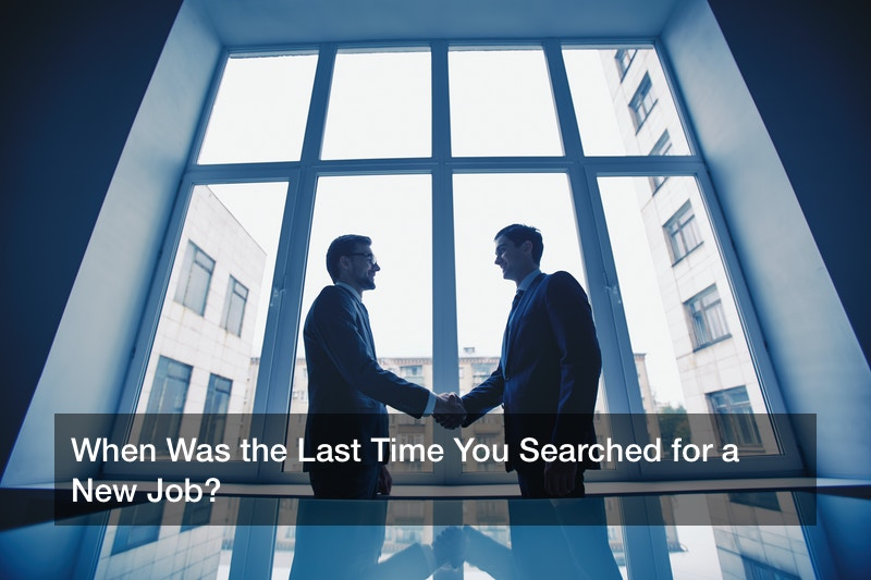 When Was the Last Time You Searched for a New Job?