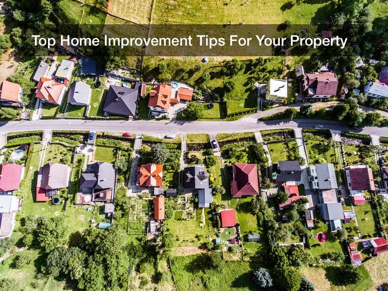 Top Home Improvement Tips For Your Property