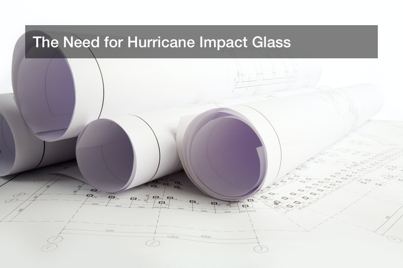 The Need for Hurricane Impact Glass