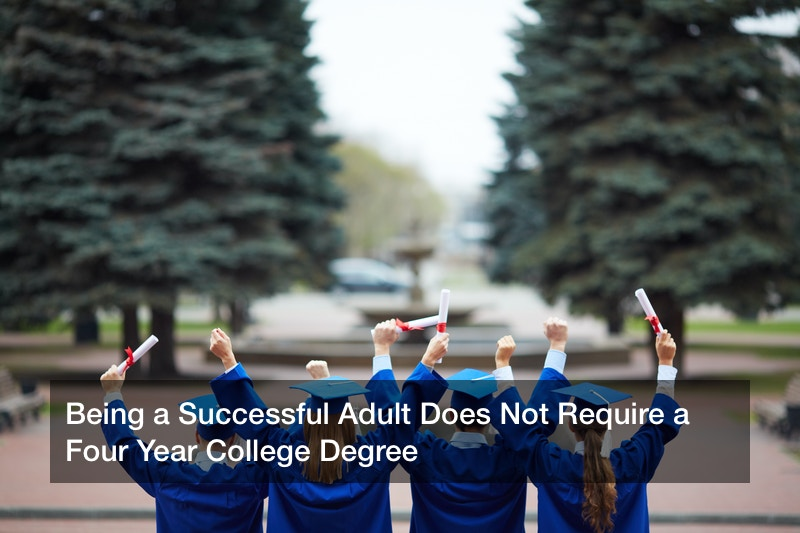 Being a Successful Adult Does Not Require a Four Year College Degree