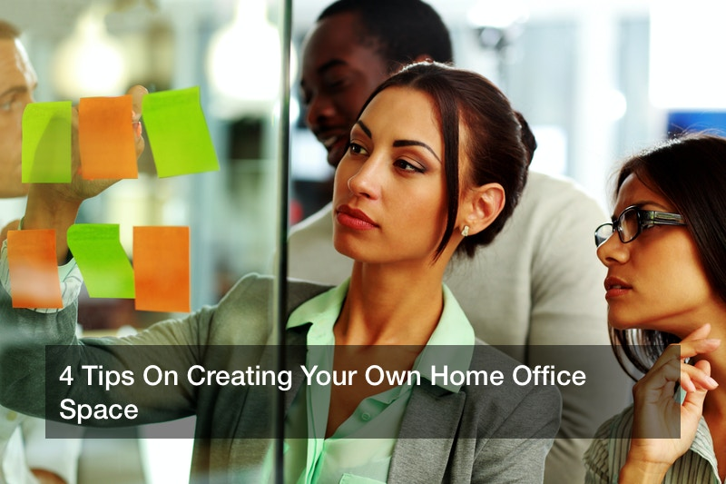 4 Tips On Creating Your Own Home Office Space