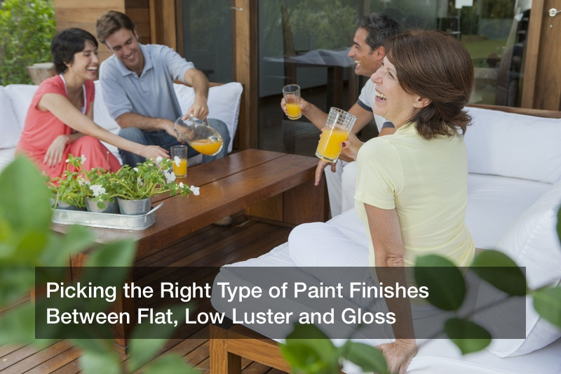 Picking the Right Type of Paint Finishes Between Flat, Low Luster and Gloss