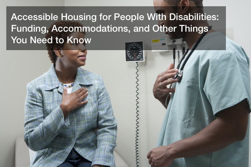 Accessible Housing for People With Disabilities: Funding, Accommodations, and Other Things You Need to Know