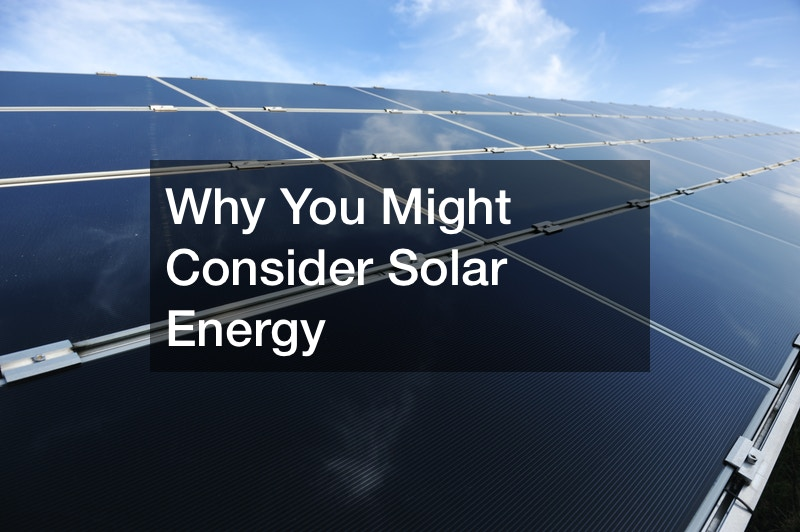 Why You Might Consider Solar Energy