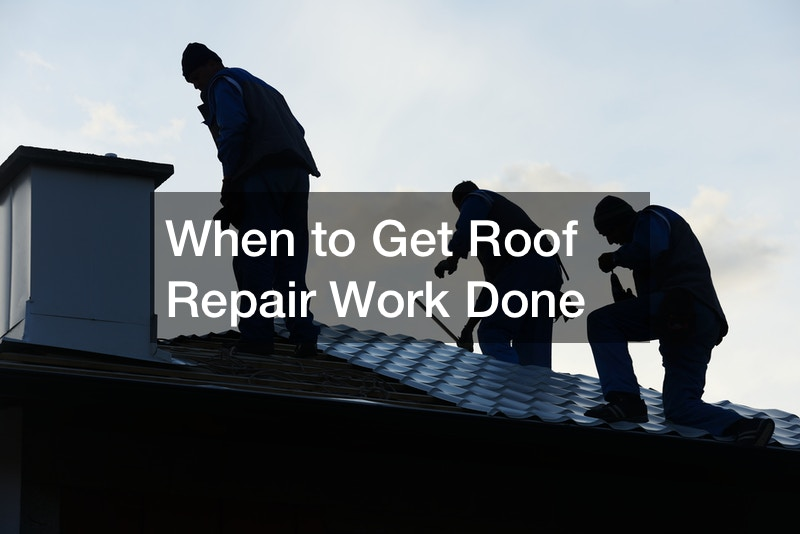 When to Get Roof Repair Work Done