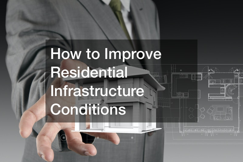 How to Improve Residential Infrastructure Conditions