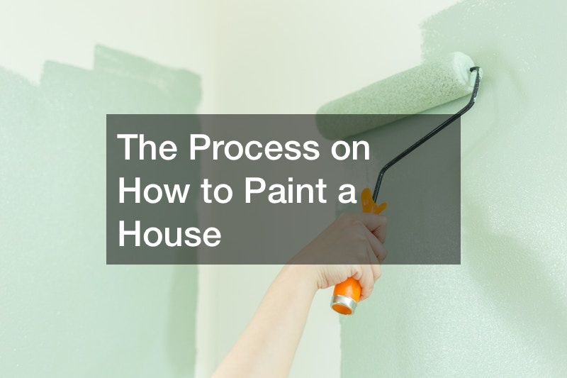 The Process on How to Paint a House
