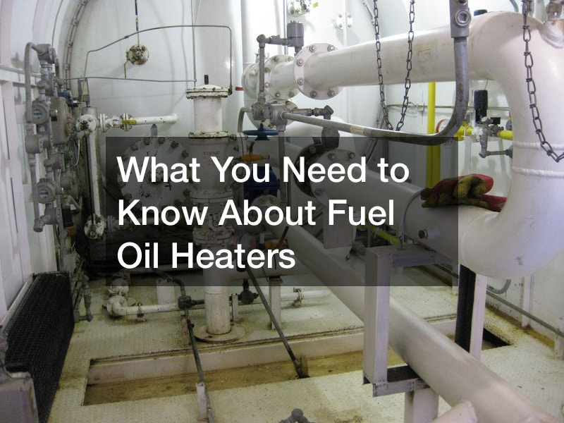 What You Need to Know About Fuel Oil Heaters