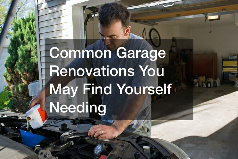 Common Garage Renovations You May Find Yourself Needing