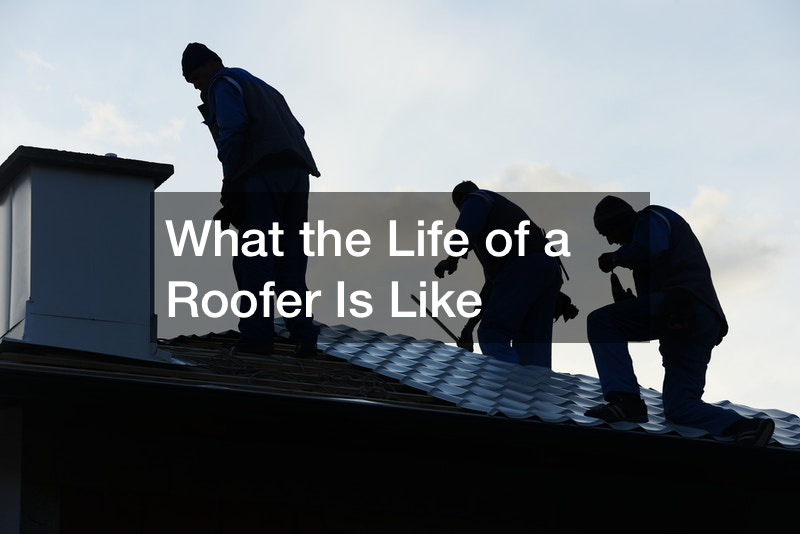What the Life of a Roofer Is Like
